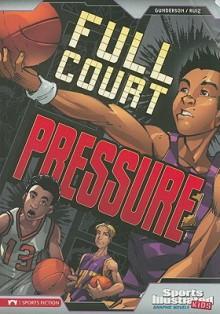 Full Court Pressure (Sports Illustrated Kids Graphic Novels) - Jessica Gunderson, Jorge González, Alfonso Ruiz