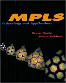 Mpls: Technology and Applications - Bruce S. Davie, Yakov Rekhter