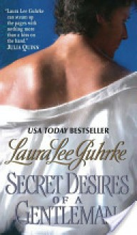 Secret Desires of a Gentleman - Laura Lee Guhrke