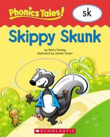 Phonics Tales: Skippy Skunk (SK) - Jackie Snider