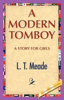A Modern Tomboy - L.T. Meade