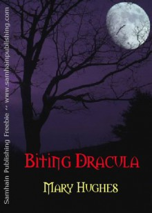 Biting Dracula - Mary Hughes