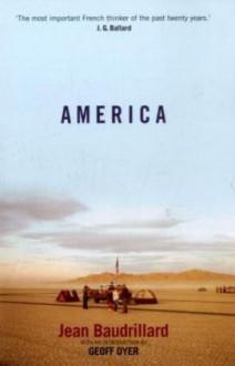 America - Jean Baudrillard, Geoff Dyer