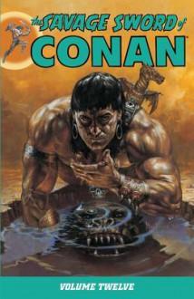 The Savage Sword of Conan Volume 12 - Christopher J. Priest, Larry Yakata, Don Kraar