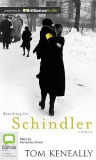 Searching for Schindler: A Memoir - Humphrey Bower, Thomas Keneally