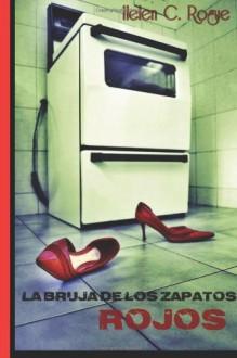 La Bruja de los Zapatos Rojos - Helen C. Rogue