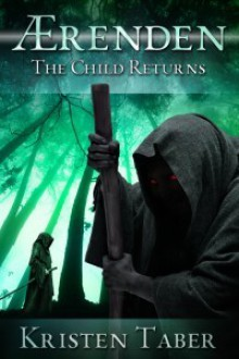 Aerenden: The Child Returns - Kristen Taber