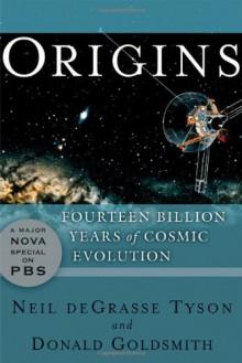 Origins: Fourteen Billion Years of Cosmic Evolution - Donald Goldsmith, deGrasse Tyson, Neil