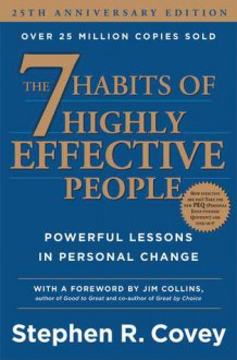 The 7 Habits of Highly Effective People: Powerful Lessons in Personal Change - Stephen R. Covey