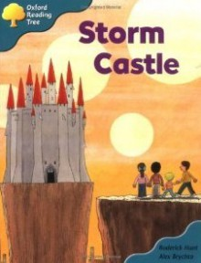 Storm Castle (Oxford Reading Tree: Stage 9: Storybooks: Magic Key) - Roderick Hunt, Alex Brychta