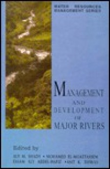 Management and Development of Major Rivers - El-Moattassem Shady, Aly M. Shady, Mohamed El-Mottassem, Essam A. Abdel-Hafiz, El-Moattassem Shady