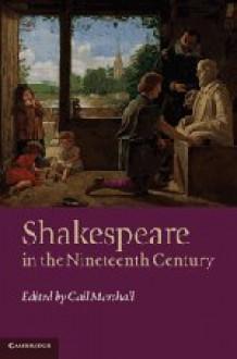 Shakespeare in the Nineteenth Century - Gail Marshall