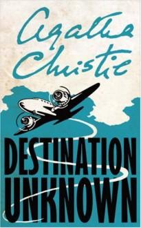 Destination Unknown (Signature Editions) - Agatha Christie