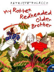 My Rotten Redheaded Older Brother - Patricia Polacco