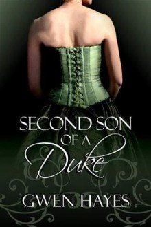 Second Son of a Duke - Gwen Hayes