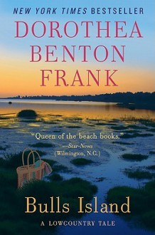 Bulls Island: A Lowcountry Tale - Dorothea Benton Frank
