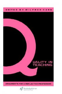Quality In Teaching - Wilfred Carr
