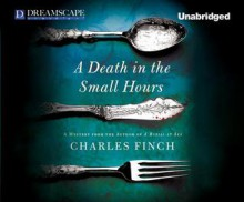A Death in the Small Hours - Charles Finch, James Langton