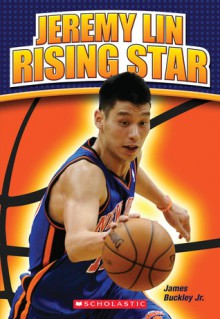 Jeremy Lin: Rising Star - James Buckley Jr.