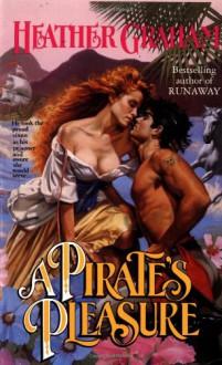 A Pirate's Pleasure - Heather Graham