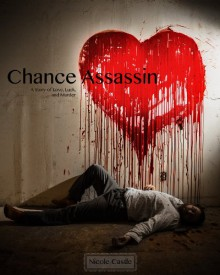 Chance Assassin: A Story of Love, Luck, and Murder - Nicole Castle