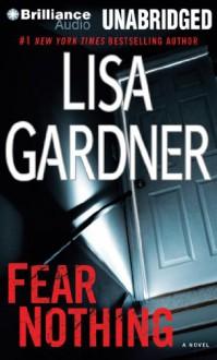 Fear Nothing - Lisa Gardner, Kirsten Potter