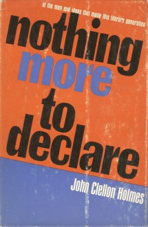 Nothing More to Declare - John Clellon Holmes