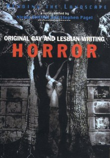 Bending the Landscape: Original Gay and Lesbian Horror Writing - Nicola Griffith, Stephen Pagel, J.K. Potter, Kraig Blackwelder