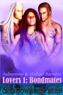 Bondmates (Lovers, #1) - Auburnimp, Michael Barnette