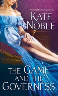 The Game and the Governess - Kate Noble