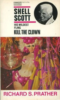 Kill The Clown (Shell Scott Mysteries) - Richard S. Prather