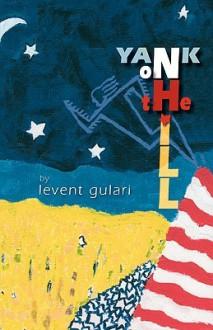 Yank on the Hill - Levent Gulari