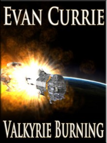Valkyrie Burning (Warrior's Wings Book Three) - Evan Currie