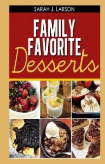 Family Favorite Desserts - Karen Abbott, Joyce Bean