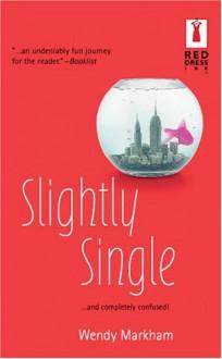 Slightly Single - Wendy Markham
