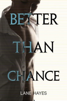 Better Than Chance (Better Than Stories) - Lane Hayes