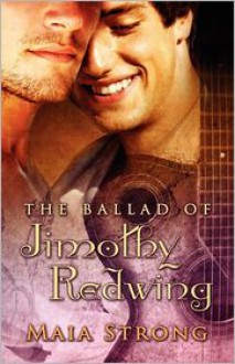 The Ballad of Jimothy Redwing - Maia Strong