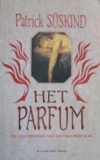 Het parfum: de geschiedenis van een moordenaar - Patrick Süskind