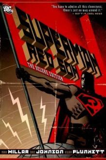 Superman: Red Son Deluxe - Dave Johnson, Mark Millar, Kilian Plunkett, Andrew Robinson