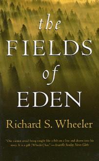 The Fields of Eden - Richard S. Wheeler