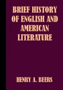 Brief History of English and American Literature - Henry A. Beers