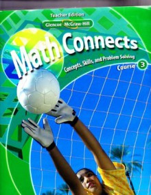 Math Connects Concepts, Skills, and Problem Solving, Course 3, Vol
