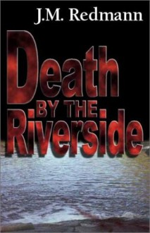 Death by the Riverside - J.M. Redmann