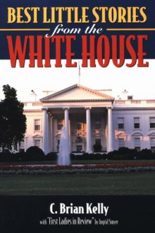 Best Little Stories from the White House - C. Brian Kelly