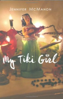 My Tiki Girl - Jennifer McMahon