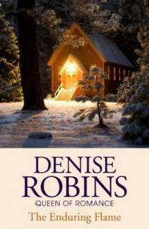 The Enduring Flame - Denise Robins