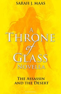 The Assassin and the Desert (Throne of Glass, #0.2) - Sarah J. Maas