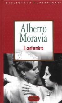 Il Conformista - Alberto Moravia