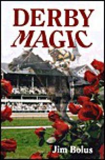 Derby Magic - Jim Bolus