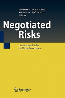 Negotiated Risks: International Talks on Hazardous Issues - Rudolf Avenhaus, Gunnar Sjxf6stedt